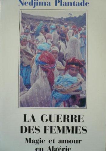 نجيمة بلانطاد: حرب النساء. السحر والحب في الجزائر / عرض محمد أسليـم